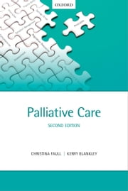 Palliative Care ebook by Christina Faull,Kerry Blankley