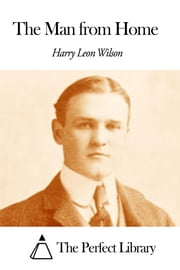 The Man from Home ebook by Harry Leon Wilson