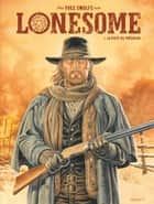 Lonesome - Tome 1 - La piste du prêcheur ebook by Yves Swolfs, Yves Swolfs