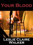Blood Red ebook by Leslie Claire Walker