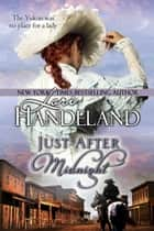 Just After Midnight - A Sexy Historical Romance Set in Alaska ebook by Lori Handeland