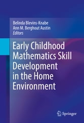Early Childhood Mathematics Skill Development in the Home Environment ebook by