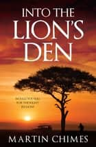 Into The Lion's Den ebook by Martin Chimes