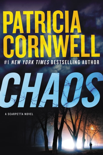 Chaos - A Scarpetta Novel ebook by Patricia Cornwell
