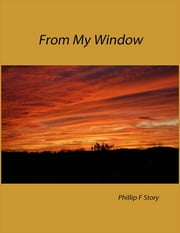 From My Window ebook by Phillip F. Story