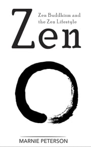 Zen: Zen Buddhism and the Zen Lifestyle ebook by Kobo.Web.Store.Products.Fields.ContributorFieldViewModel