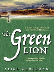 The Green Lion: Cards of Fate, Book 1 ebook by Leigh Ronald Grossman