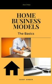 Home Business Models: The Basics