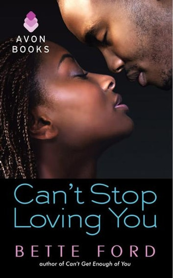 Can't Stop Loving You ebook by Bette Ford