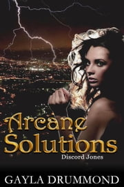 Arcane Solutions - Discord Jones, #1 ebook by Gayla Drummond