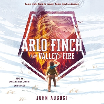 Arlo Finch in the Valley of Fire audiobook by John August