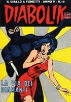 DIABOLIK (62): La via dei diamanti ebook by Angela e Luciana Giussani