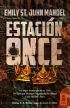 Estación Once ebook by Emily St. John Mandel, Puerto Barruetabeña