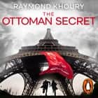 The Ottoman Secret audiobook by Raymond Khoury