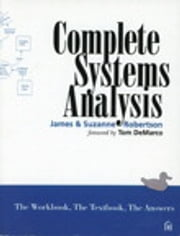 Complete Systems Analysis - The Workbook, the Textbook, the Answers ebook by James Robertson,Suzanne Robertson