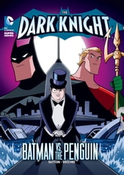 The Dark Knight: Batman vs. the Penguin ebook by Laurie S. Sutton,Luciano Vecchio