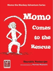 Momo Comes to the Rescue ebook by Shariffa Keshavjee