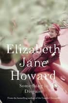 Something in Disguise ebook by Elizabeth Jane Howard