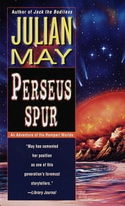 Perseus Spur - An Adventure of The Rampart Worlds ebook by Julian May