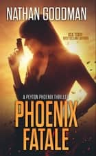 Phoenix Fatale ebook by Nathan Goodman