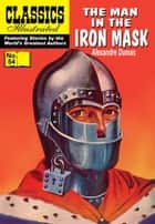 The Man in the Iron Mask - Classics Illustrated #54 ebook by Alexandre Dumas, William B. Jones, Jr.