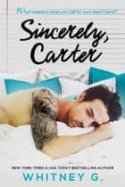 Sincerely, Carter ebook by Whitney G.