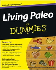 Living Paleo For Dummies ebook by Melissa Joulwan,Kellyann Petrucci