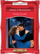 Almost A Honeymoon (Mills & Boon Vintage Desire) ebook by Susan Crosby