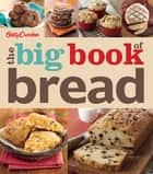 Betty Crocker: The Big Book of Bread ebook by Betty Crocker
