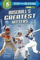 Baseball's Greatest Hitters - From Ty Cobb to Miguel Cabrera ebook by S. A. Kramer