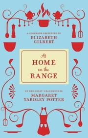 At Home on the Range ebook by Margaret Yardley Potter