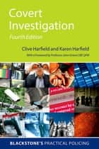 Covert Investigation ebook by Clive Harfield, Karen Harfield
