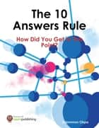 The 10 Answers Rule ebook by SOLOMON OKPA