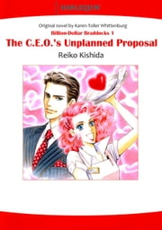 THE C.E.O.'S UNPLANNED PROPOSAL (Harlequin Comics) - Harlequin Comics ebook by Karen Toller Whittenburg,Reiko Kishida