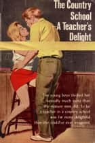 A Teacher's Delight - Erotic Novel ebook by Sand Wayne