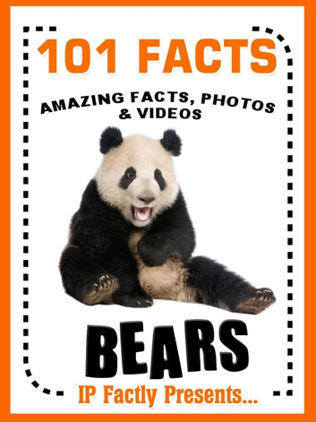 101 Facts... BEARS! Bear Books for Kids - Amazing Facts, Photos & Video Links. - 101 Animal Facts, #3 ebook by IP Factly