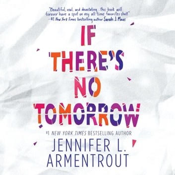 If There's No Tomorrow audiobook by Jennifer L. Armentrout