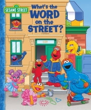 What's the Word on the Street? (Sesame Street Series) ebook by Jodie Shepherd,Tom Brannon