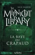 La bave du crapaud - Mini Midnight Library ebook by Nick Shadow, Shaun Hutson, Alice Marchand