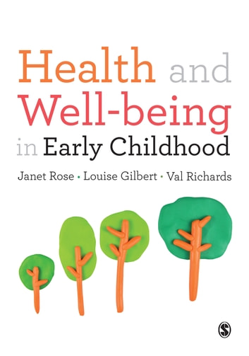 Health and Well-being in Early Childhood ebook by Janet Rose,Louise Gilbert,Val Richards