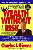 More Wealth Without Risk ebook by Charles J. Givens