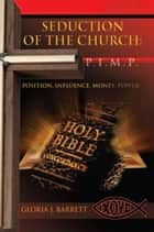Seduction of the Church: P.I.M.P. ebook by Gloria J. Barrett
