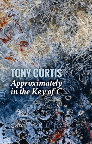 Approximately in the Key of C ebook by Tony Curtis