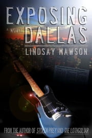 Exposing Dallas ebook by Lindsay Mawson