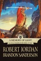 A Memory of Light ebook by Robert Jordan, Brandon Sanderson