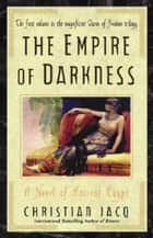 The Empire of Darkness - A Novel of Ancient Egypt ebook by Christian Jacq, Sue Dyson
