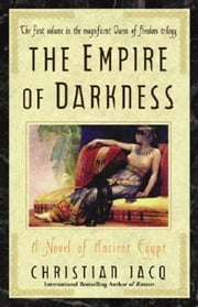 The Empire of Darkness - A Novel of Ancient Egypt ebook by Christian Jacq,Sue Dyson