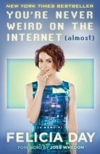 You're Never Weird on the Internet (Almost), A Memoir