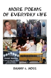 More Poems of Everyday Life ebook by DANNY L. NOSS