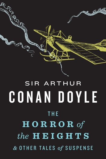 Horror of the Heights - And Other Tales of Suspense ebook by Sir Arthur Conan Doyle